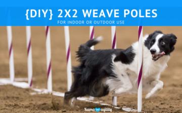 DIY 2x2 Weave Poles - KamaLovesAgility.com
