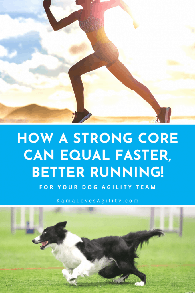 How a Strong Core Can Equal Faster Better Running - KamaLovesAgility.com Pin